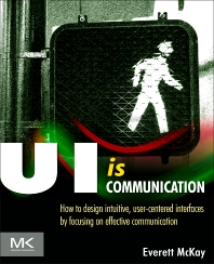 UI is Communication, 1st Edition,Everett McKay,ISBN9780123969804