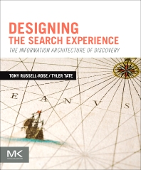 Designing the Search Experience, 1st Edition,Tony Russell-Rose,Tyler Tate,ISBN9780123969811