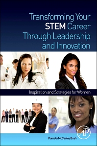 Transforming Your STEM Career Through Leadership and Innovation, 1st Edition,Pamela McCauley Bush,ISBN9780123969934