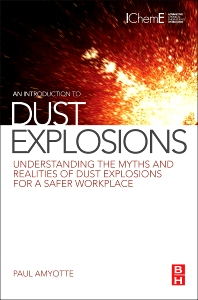 An Introduction to Dust Explosions, 1st Edition,Paul Amyotte,ISBN9780123970077