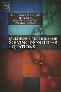 MULTIPOINT METHODS FOR SOLVING NONLINEAR EQUATIONS, 1st Edition,Miodrag Petkovic,Beny Neta,Ljiljana Petkovic,Jovana Dzunic,ISBN9780123970138