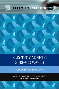 Electromagnetic Surface Waves, 1st Edition,John Polo,Tom Mackay,Akhlesh Lakhtakia,ISBN9780123970244