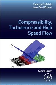 Compressibility, Turbulence and High Speed Flow, 2nd Edition,Thomas Gatski,Jean-Paul Bonnet,ISBN9780123970275
