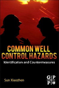 Common Well Control Hazards, 1st Edition,Sun Xiaozhen,ISBN9780123970305
