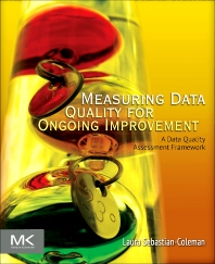 Measuring Data Quality for Ongoing Improvement, 1st Edition,Laura Sebastian-Coleman,ISBN9780123970336