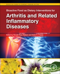 Bioactive Food as Dietary Interventions for Arthritis and Related Inflammatory Diseases, 1st Edition,Ronald Ross Watson,Victor Preedy,ISBN9780123971562