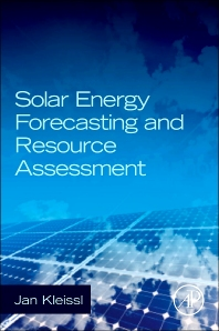 Solar Energy Forecasting and Resource Assessment, 1st Edition,Jan Kleissl,ISBN9780123971777