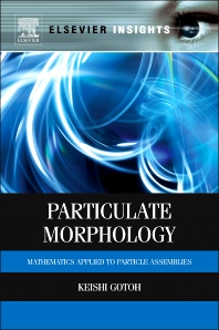 Particulate Morphology, 1st Edition,Keishi Gotoh,ISBN9780123971845