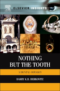 Nothing but the Tooth, 1st Edition,Barry Berkovitz,ISBN9780123971906