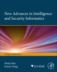 New Advances in Intelligence and Security Informatics, 1st Edition,Wenji Mao,FeiYue Wang,ISBN9780123972002