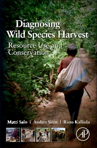 Diagnosing Wild Species Harvest, 1st Edition,Matti Salo,Anders Sirén,Risto Kalliola,ISBN9780123972040