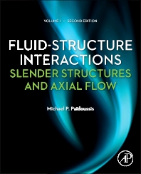 Fluid-Structure Interactions, 2nd Edition,Michael Paidoussis,ISBN9780123973139