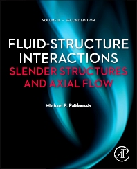 Fluid-Structure Interactions: Volume 2, 2nd Edition,Michael Paidoussis,ISBN9780123973337