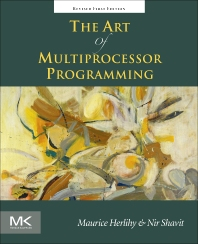 The Art of Multiprocessor Programming, Revised Reprint, 1st Edition,Maurice Herlihy,Nir Shavit,ISBN9780123973375