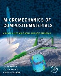 Micromechanics of Composite Materials, 1st Edition,Jacob Aboudi,Steven Arnold,Brett Bednarcyk,ISBN9780123977595