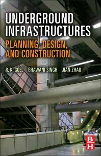 Underground Infrastructures, 1st Edition,R Goel,ISBN9780123977670