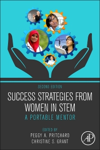 Success Strategies From Women in STEM, 2nd Edition,Peggy A. Pritchard,Christine Grant,ISBN9780123977755