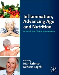 Inflammation, Advancing Age and Nutrition, 1st Edition,Irfan Rahman,Debasis Bagchi,ISBN9780123978035