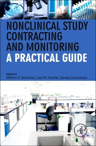 Nonclinical Study Contracting and Monitoring, 1st Edition,William Salminen,Joe Fowler,James Greenhaw,ISBN9780123978295