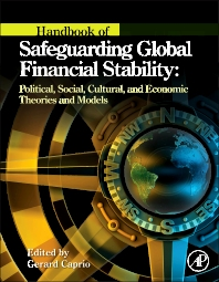 Handbook of Safeguarding Global Financial Stability, 1st Edition,Gerard Caprio,ISBN9780123978752