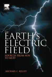 The Earth's Electric Field, 1st Edition,Michael Kelley,ISBN9780123978868