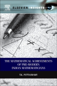 Mathematical Achievements of Pre-modern Indian Mathematicians, 1st Edition,T.K Puttaswamy,ISBN9780123979131