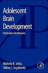 Adolescent Brain Development, 1st Edition,Michelle Jetha,Sidney Segalowitz,ISBN9780123979162
