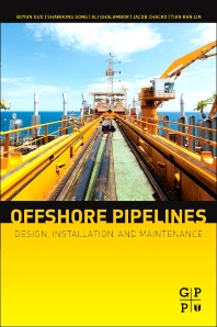 Offshore Pipelines, 2nd Edition,Boyun Guo, PhD,Shanhong Song, Ph.D.,Ali Ghalambor, PhD,Tian Lin, PhD,ISBN9780123979490