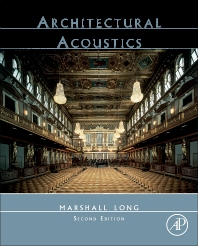 Architectural Acoustics, 2nd Edition,Marshall Long,ISBN9780123982582