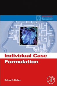 Individual Case Formulation, 1st Edition,Richard Hallam,ISBN9780123982698