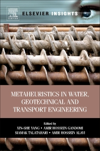 Metaheuristics in Water, Geotechnical and Transport Engineering, 1st Edition,Xin-She Yang,Amir Hossein Gandomi,Siamak Talatahari,Amir Hossein  Alavi ,ISBN9780123982964