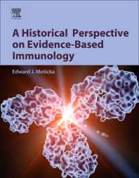 A Historical Perspective on Evidence-Based Immunology - 1st Edition - ISBN: 9780123983817, 9780123983756