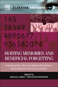 Hurting Memories and Beneficial Forgetting - 1st Edition - ISBN: 9780123983930, 9780123984043