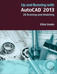 Up and Running with AutoCAD 2013 - 2nd Edition - ISBN: 9780123984081, 9780123978677