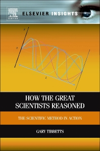 How the Great Scientists Reasoned, 1st Edition,Gary Tibbetts,ISBN9780123984982