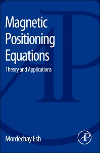 Magnetic Positioning Equations, 1st Edition,Mordechay Esh,ISBN9780123985057