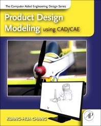 Product Design Modeling using CAD/CAE, 1st Edition,Kuang-Hua Chang,ISBN9780123985170
