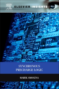 Synchronous Precharge Logic - 1st Edition - ISBN: 9780123985279, 9780124017078