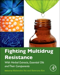 Cover image for Fighting Multidrug Resistance with Herbal Extracts, Essential Oils and Their Components