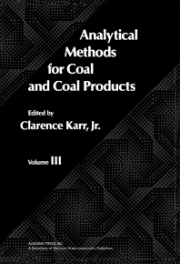 Analytical Methods for Coal and Coal Products - 1st Edition - ISBN: 9780123999030, 9781483273174