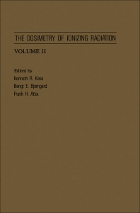 The Dosimetry of Ionizing Radiation - 1st Edition - ISBN: 9780124004023, 9781483273181
