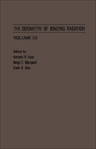 The Dosimetry of Ionizing Radiation - 1st Edition - ISBN: 9780124004030, 9780323139755