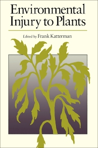 Environmental Injury to Plants - 1st Edition - ISBN: 9780124013506, 9780323139601
