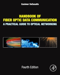 Handbook of Fiber Optic Data Communication - 4th Edition - ISBN: 9780124016736, 9780124016958