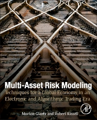 Multi-Asset Risk Modeling, 1st Edition,Morton Glantz,Robert Kissell,ISBN9780124016903