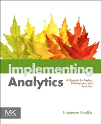 Implementing Analytics, 1st Edition,Nauman Sheikh,ISBN9780124016965