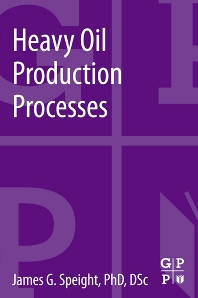 Heavy Oil Production Processes, 1st Edition,James Speight,ISBN9780124017207