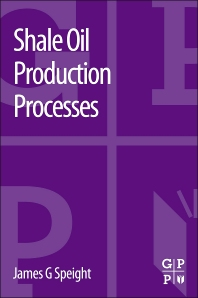 Shale Oil Production Processes, 1st Edition,James Speight,ISBN9780124017214