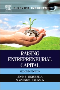 Raising Entrepreneurial Capital, 2nd Edition,John Vinturella,Suzanne Erickson,ISBN9780124017283