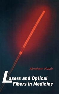Lasers and Optical Fibers in Medicine, 1st Edition,Abraham Katzir,ISBN9780124019409
